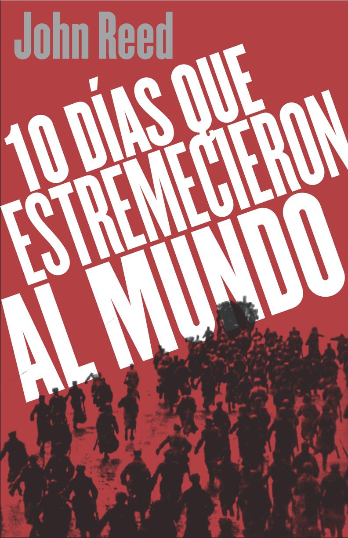 Libro: 10 Días que Estremecieron al Mundo